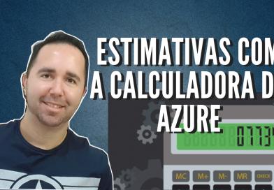 Estimativas com a calculadora do Azure