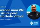 Movendo uma VM do Azure para outra Rede Virtual